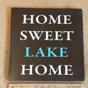"""Other - """"Home Sweet Lake Home"""" sign"""